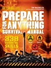 Outdoor Life Prepare For Anything Survival Manual