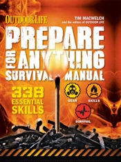 Outdoor Life: Prepare for Anything Survival Manual