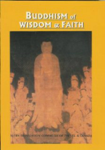 Buddhism of Wisdom & Faith: Pure Land Principles and Practice