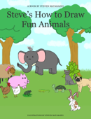 Steve's How to Draw Fun Animals