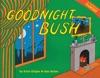 Goodnight Bush
