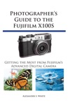 Photgraphers Guide To The Fujifilm X100S