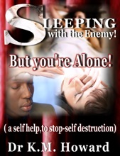Sleeping With The Enemy: But Your'e Alone