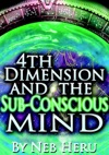 4th Dimension And The Sub-Conscious Mind