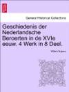 Geschiedenis Der Nederlandsche Beroerten In De XVIe Eeuw 4 Werk In 8 Deel Eerste Deel