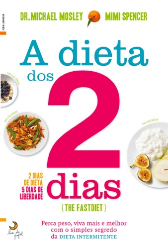 Michael Mosley & Mimi Spencer - A dieta dos 2 dias