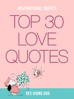Inspirational Quotes: Top 30 Love Quotes