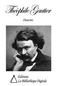 Oeuvres de Théophile Gautier
