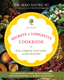Dr. Mao's Secrets of Longevity Cookbook