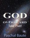 God Overheard Take Five