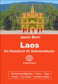 Laos: Ein Reisebuch für Selbstentdecker