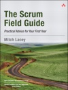 Scrum Field Guide The Practical Advice For Your First Year