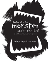 Dealing With The Monster Under The Bed: A Crisis Communications Primer