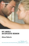 NYC Angels An Explosive Reunion