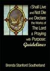 I Shall Live And Not Die And Declare The Works Of The Lord And Praying With Purpose