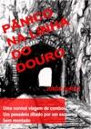 Pnico Na Linha Do Douro