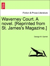 Waverney Court. A Novel. [Reprinted From St. James's Magazine.] VOL. III