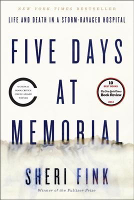 Five Days at Memorial - Sheri Fink book