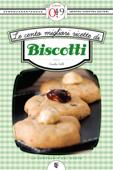 Le cento migliori ricette di biscotti Book Cover