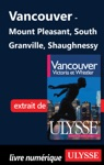 Vancouver Mount Pleasant South Granville Shaughnessy