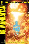 Before Watchmen: Dr. Manhattan #3