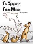 The Spaghetti Tailed Mouse