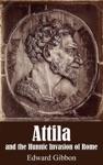Atilla And The Hunnic Invasion