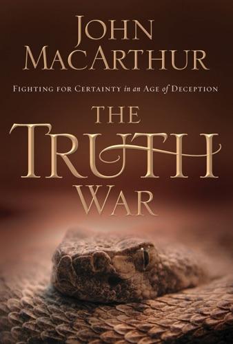 John F. MacArthur - The Truth War