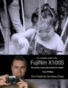 The Complete Guide To Fujifilms X100s Camera