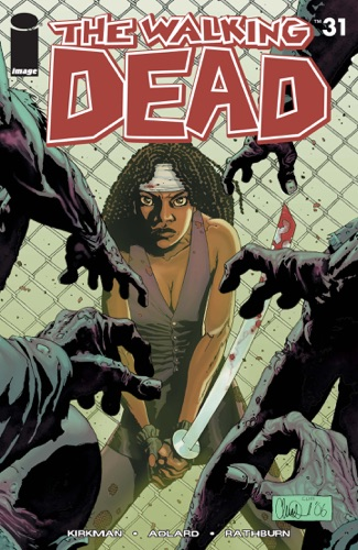 Robert Kirkman, Charlie Adlard, Cliff Rathburn & Rus Wooton - The Walking Dead #31