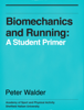 Peter Walder - Biomechanics and Running: A Student Primer artwork