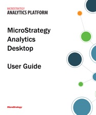 Microstrategy Analytics Desktop User Guide By Microstrategy Product