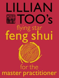 Lillian Too S Flying Star Feng Shui For The Master Practitioner