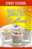 Smart Shake Recipes for Wellness