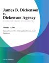 James B Dickenson V Dickenson Agency