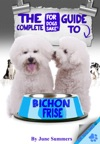 The Complete Guide To Bichon Frise