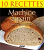 Sylvie Aït-Ali - Machine à pain gourmande - 10 recettes artwork