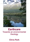 Earthcare Towards An Environmental Theology