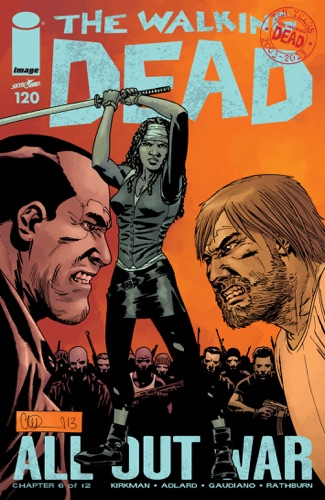 Robert Kirkman, Charlie Adlard, Stefano Gaudiano & Cliff Rathburn - The Walking Dead #120