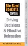 Driving Decisions  Effective Delegation - Bite-Sized Booklet