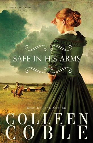 Safe in His Arms - Colleen Coble - Colleen Coble