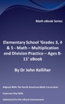Elementary School Grades 3 4  5 - Math  Multiplication And Division Practice - Ages 8-11 EBook