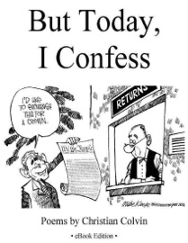BUT TODAY, I CONFESS