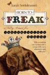 Born To FREAK  A Salty Primer For Irrepressible Humans