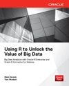 Using R To Unlock The Value Of Big Data Big Data Analytics With Oracle R Enterprise And Oracle R Connector For Hadoop