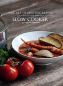 The Art of Healthy Eating - Slow Cooker