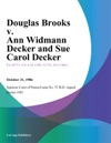 Douglas Brooks V Ann Widmann Decker And Sue Carol Decker