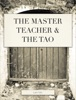 The Master Teacher & The Tao