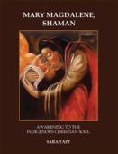 Mary Magdalene, Shaman