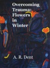Overcoming Trauma Flowers In Winter